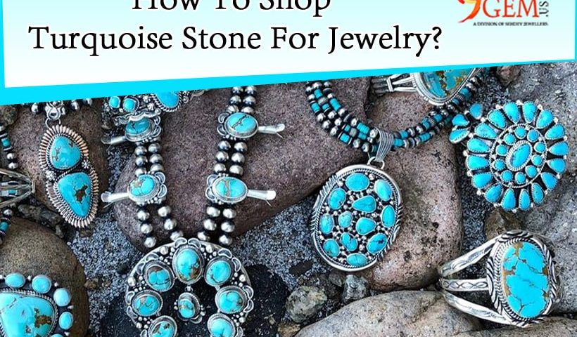 How To Shop Turquoise Stone For Jewelry