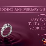 Wedding Anniversary Gifts : Easy Way To Express Your Love