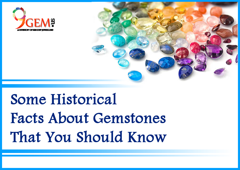 Some Historical Facts About Gemstones That You Should Know